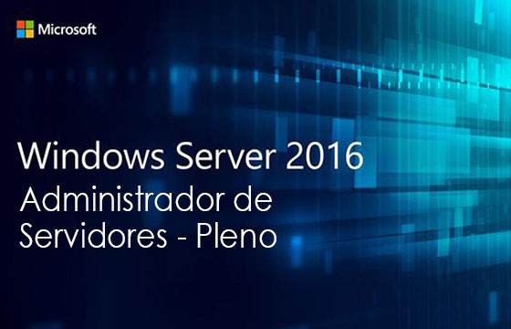 Administrador de Servidores Windows Server 2016 - Pleno