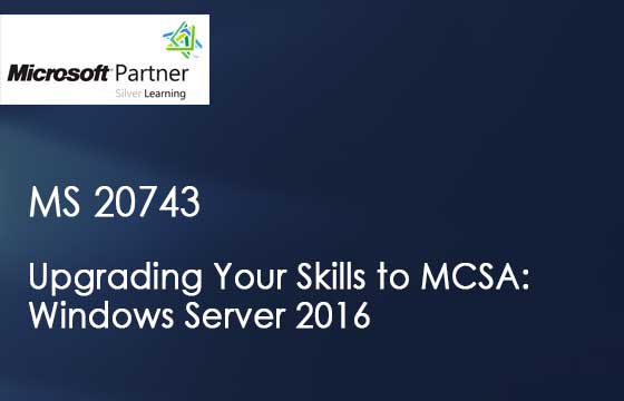 MS 20743 - Upgrading Your Skills to MCSA: Windows Server 2016